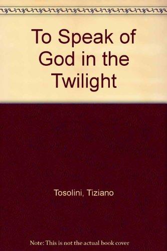 9780852444672: To Speak of God in the Twilight