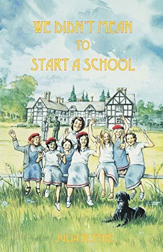 We Didn't Mean to Start A School (9780852444771) by Joanna Bogle; Julia Blythe