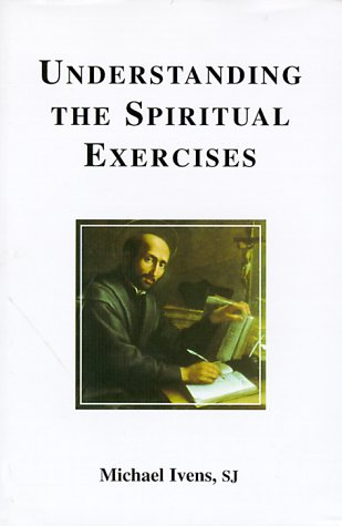 9780852444849: Understanding the Spiritual Exercises
