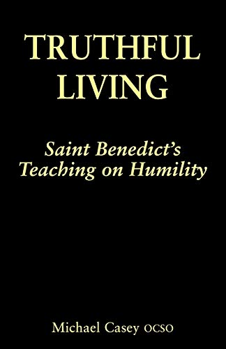 Truthful living: St.Benedict's teaching on humility (0852445032) by Michael Casey