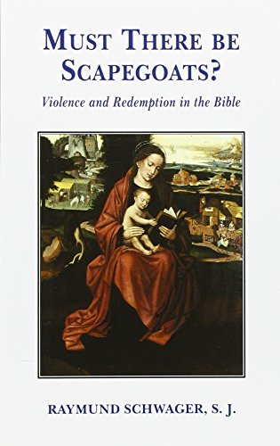 9780852445099: Must There Be Scapegoats?: Violence and Redemption in the Bible