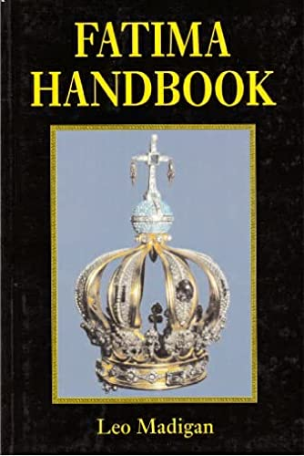 Handbook to Fatima: The Altar or the: Madigan, Leo
