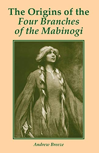 The Origins of the Four Branches of the Mabinogi: Andrew Breeze