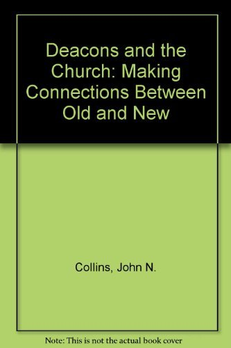 9780852445549: Deacons and the Church: Making Connections Between Old and New