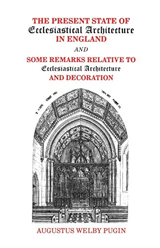 9780852446263: The Present State of Ecclesiastical Architecture in England and Some Remarks Relative to Ecclesiastical Architecture and Decoration