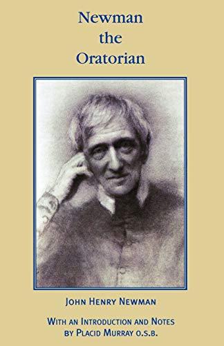 Newman the Oratorian: John Henry Newman