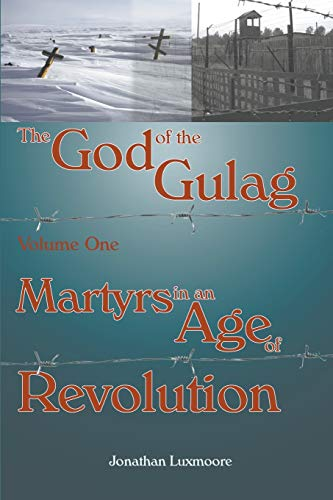 9780852446393: The God of the Gulag, Vol 1, Martyrs in an Age of Revolution
