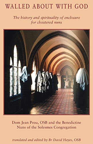 Walled about with God: Prou, OSB Dom