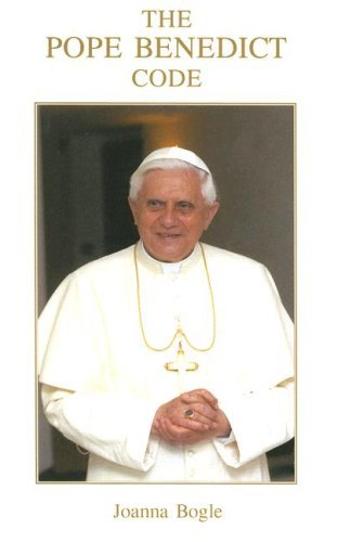 The Pope Benedict Code (0852446586) by Bogle, Joanna