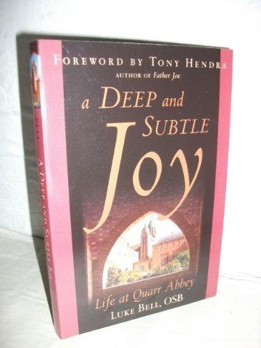 A Deep and Subtle Joy: Life at: Luke Bell OSB