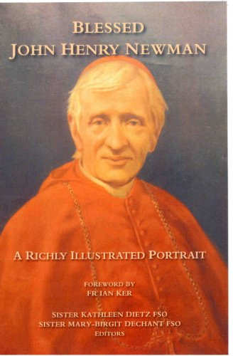9780852447246: Blessed John Henry Newman - A Richly Illustrated Portrait