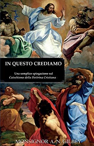 9780852448045: In Questo Crediamo: Una Semplice Spiegazione Sul Catechismo Della Dottrina Cristiana