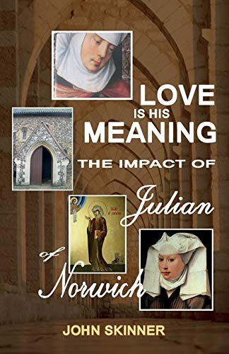 9780852448182: Love Is His Meaning. the Impact of Julian of Norwich