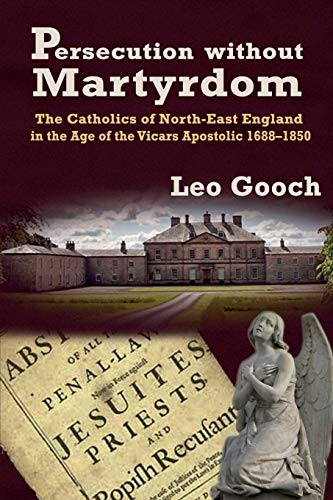 9780852448199: Persecution Without Martyrdom. the Catholics of North-East England in the Age of the Vicars Apostolic 1688-1850