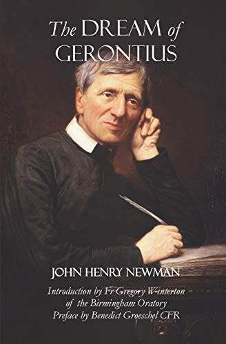 The Dream of Gerontius: John Henry Newman