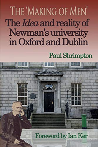 9780852448243: The 'Making of Men'. The Idea and Reality of Newman's university in Oxford and Dublin