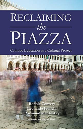 9780852448441: Reclaiming the Piazza: Catholic Education as a Cultural Project