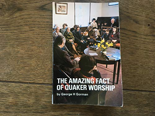 9780852451007: The Amazing Fact of Quaker Worship (Swarthmore Lecture)