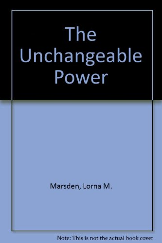 9780852452028: The Unchangeable Power