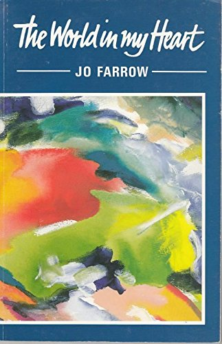 The World in My Heart: A Personal Exploration of Spirituality and Awareness: Farrow, Jo