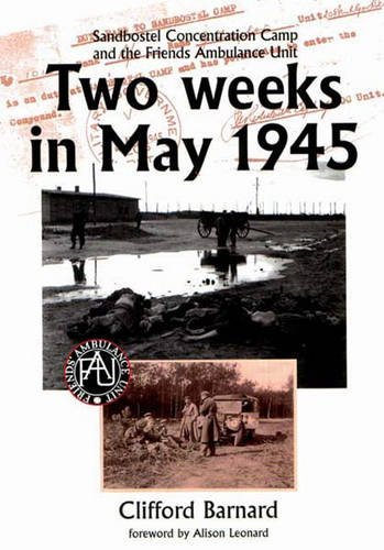 9780852453155: Two Weeks in May 1945: Sandbostel Concentration Camp amd the Friends Ambulance Unit