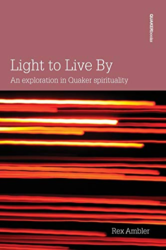 9780852453360: Light to Live By: An exploration in Quaker Spirituality