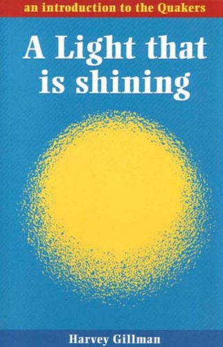 9780852453469: Light That is Shining, A: An Introduction to the Quakers