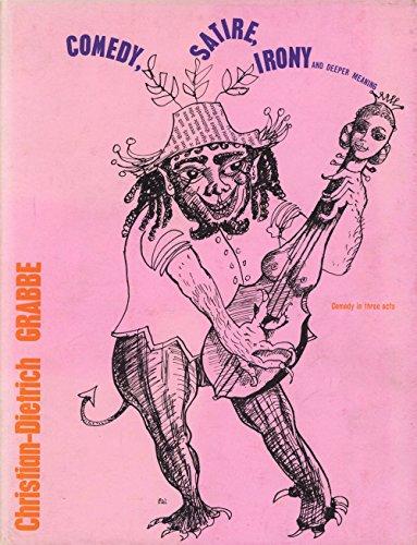 Gaberbocchus Presents: Comedy, Satire, Irony & Deeper: Grabbe, Christian-Dietrich &