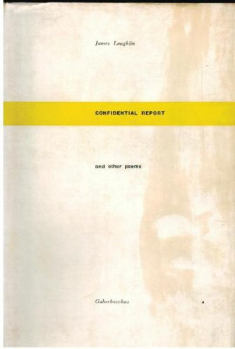 Confidential Report: Poems: James Laughlin