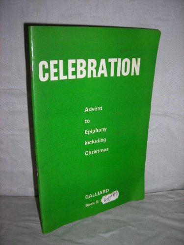 Celebration: Advent to Epiphany: Anon