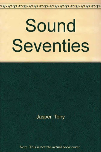 Sound Seventies (0852491174) by Tony Jasper