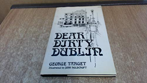 Dear Dirty Dublin: A Discursion - or Something: Target, G. W.