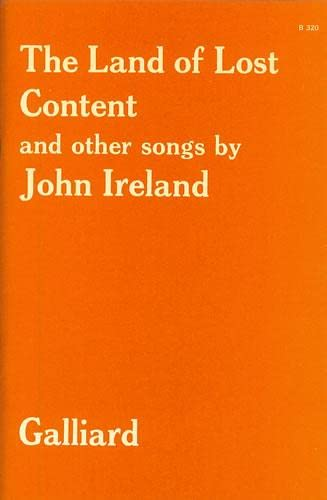 The Land of Lost Content and other songs.: John Ireland.