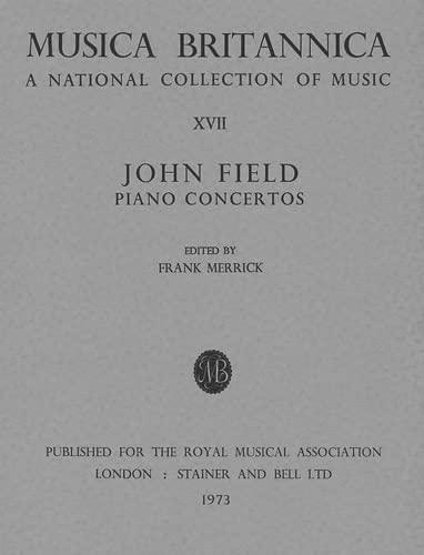 9780852494165: Musica Britannica: Field - Concertos for Piano and Orchestra v. 17