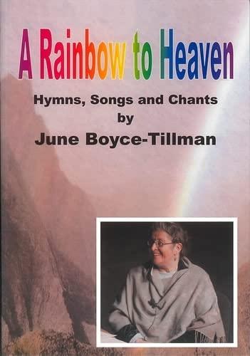 A Rainbow to Heaven Hymns, Songs and Chants: Boyce-Tillman, June