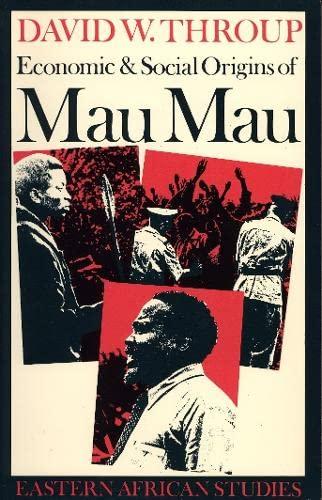 9780852550243: Economic and Social Origins of Mau Mau, 1945-53 (Eastern African Studies)