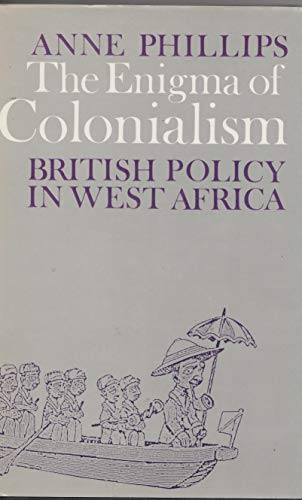 9780852550250: The Enigma of Colonialism