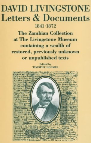 Letters and Documents, 1841-72: Livingstone, David (author); Holmes, Tomothy (editor)