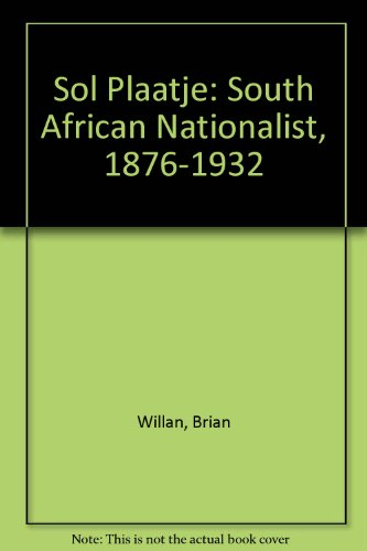 9780852550441: Sol Plaatje: South African Nationalist, 1876-1932