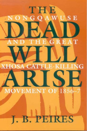 9780852550496: The Dead Will Arise: Nongqawuse and the Great Xhosa Cattle-Killing Movement of 1856-7