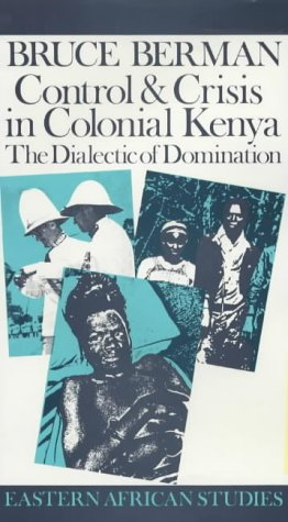 9780852550694: Control and Crisis in Colonial Kenya: The Dialectic of Domination
