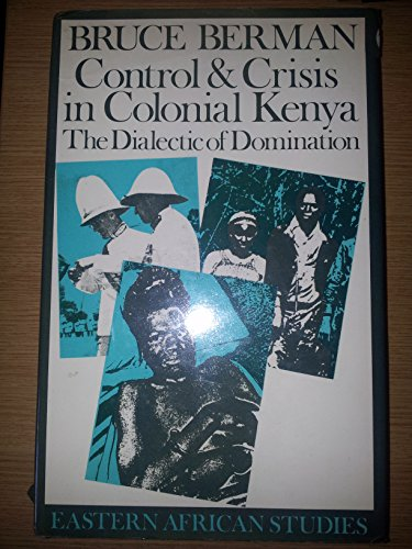 9780852550700: Control & Crisis in Colonial Kenya: The Dialectic of Domination