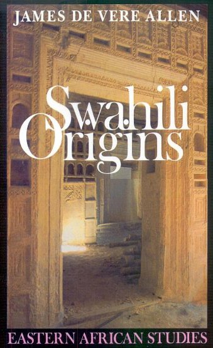 9780852550755: Swahili Origins: Swahili Culture and the Shungwaya Phenomenon (Eastern African Studies)