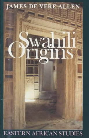 9780852550762: Swahili Origins: Swahili Culture and the Shungwaya Phenomenon (Eastern African Studies)
