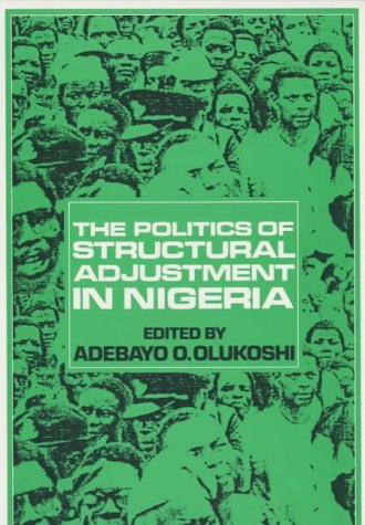 9780852551318: The Politics of Structural Adjustment in Nigeria