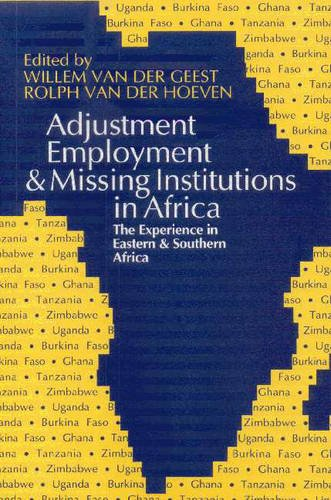 9780852551615: Adjustment, Employment and Missing Institutions in Africa: The Experience in Eastern and Southern Africa