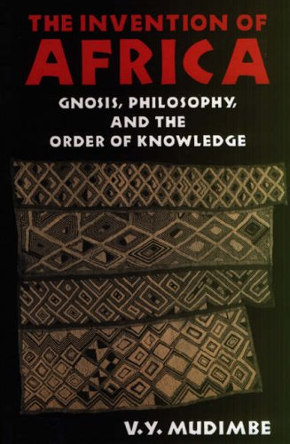 9780852552032: The Invention of Africa: Gnosis, Philosophy and the Order of Knowledge (African Systems of Thought)