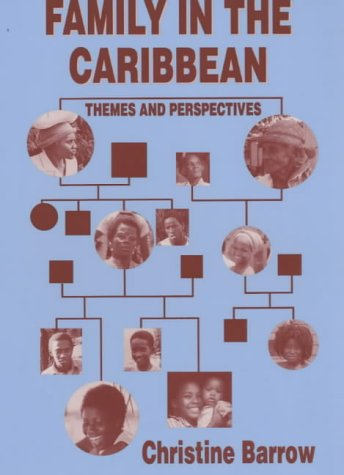Family in the Caribbean: Themes and Perspectives: Christine Barrow