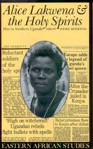 9780852552476: Alice Lakwena and the Holy Spirits: War in Northern Uganda, 1986-97