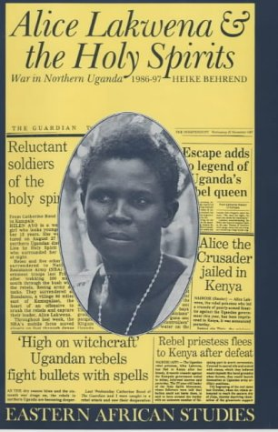 9780852552483: Alice Lakwena and the Holy Spirits: War in Northern Uganda, 1986-97